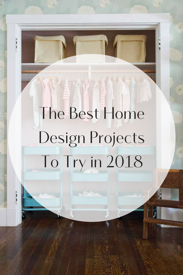 The Best Home Design Projects To Try in 2018 - Peltier Interiors